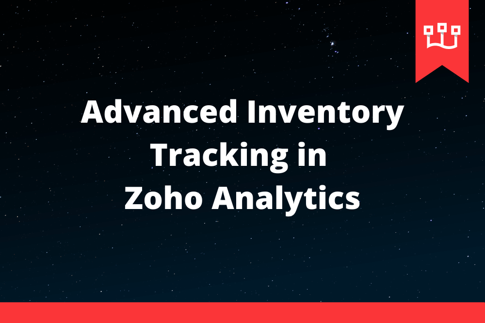 Advanced Inventory Tracking in Zoho Analytics
