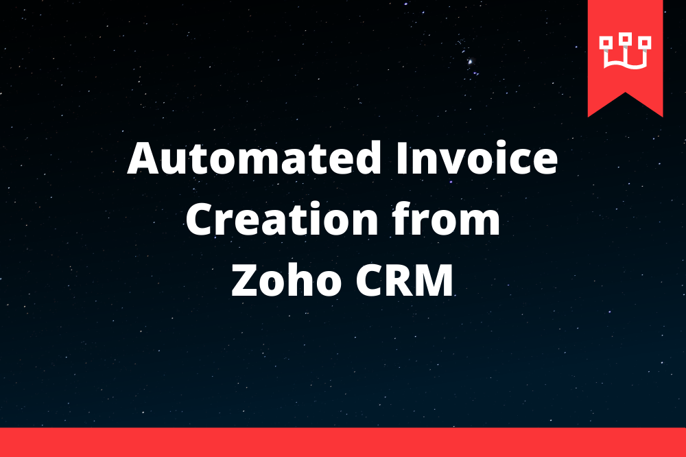 Automated Invoice Creation from Zoho CRM