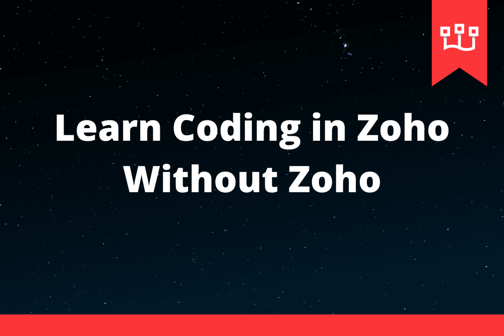 Learn Coding in Zoho Without Zoho