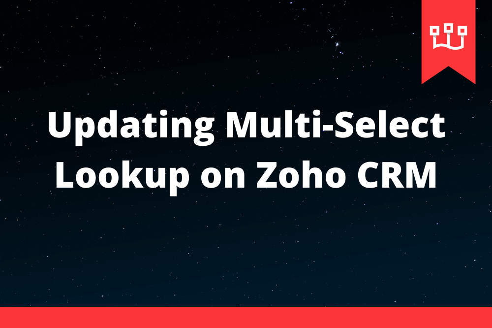 Updating Multi-Select Lookup on Zoho CRM