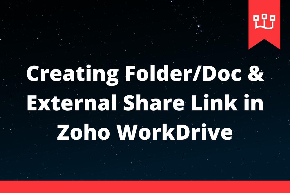 Creating Folder/Doc & External Share Link in Zoho WorkDrive