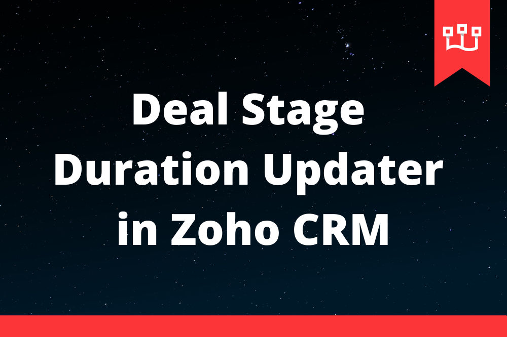 Deal Stage Duration Updater in Zoho CRM