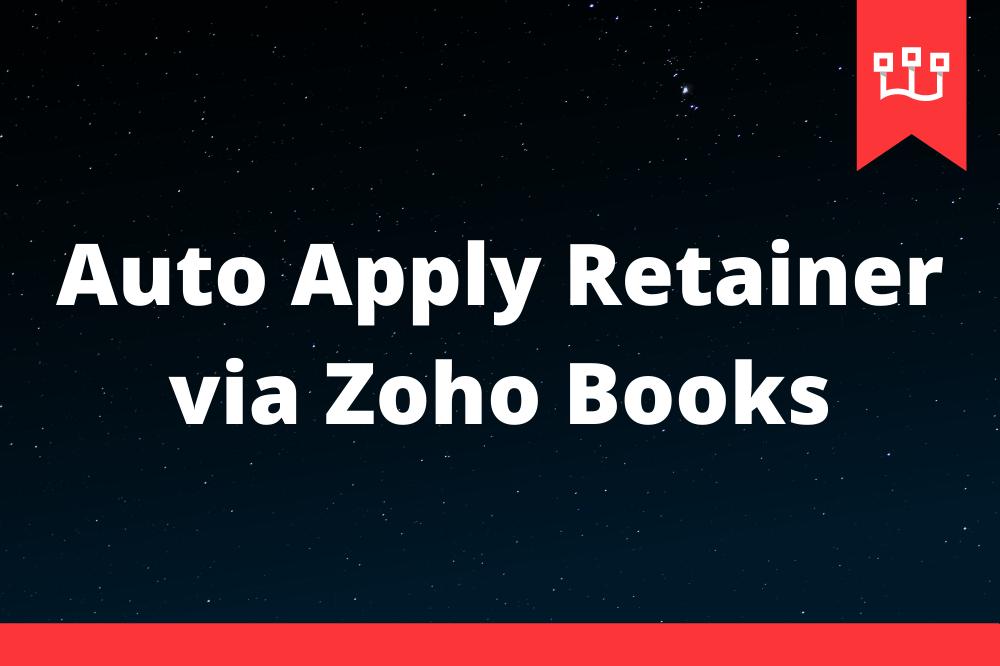Auto Apply Retainer via Zoho Books