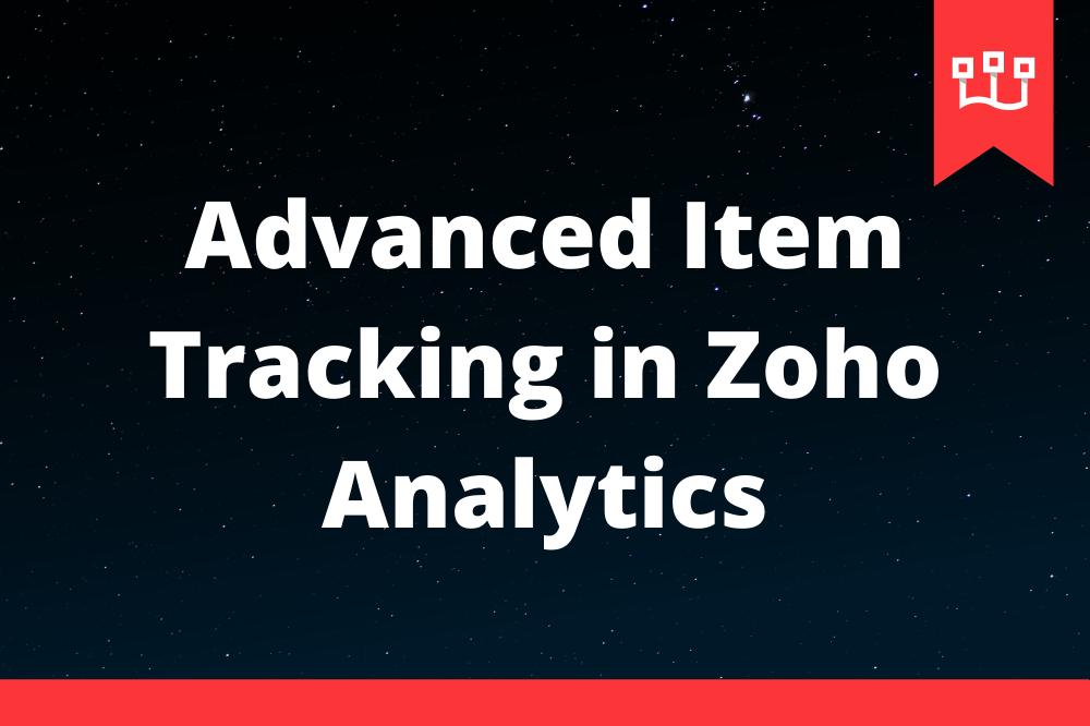 Advanced Item Tracking in Zoho Analytics
