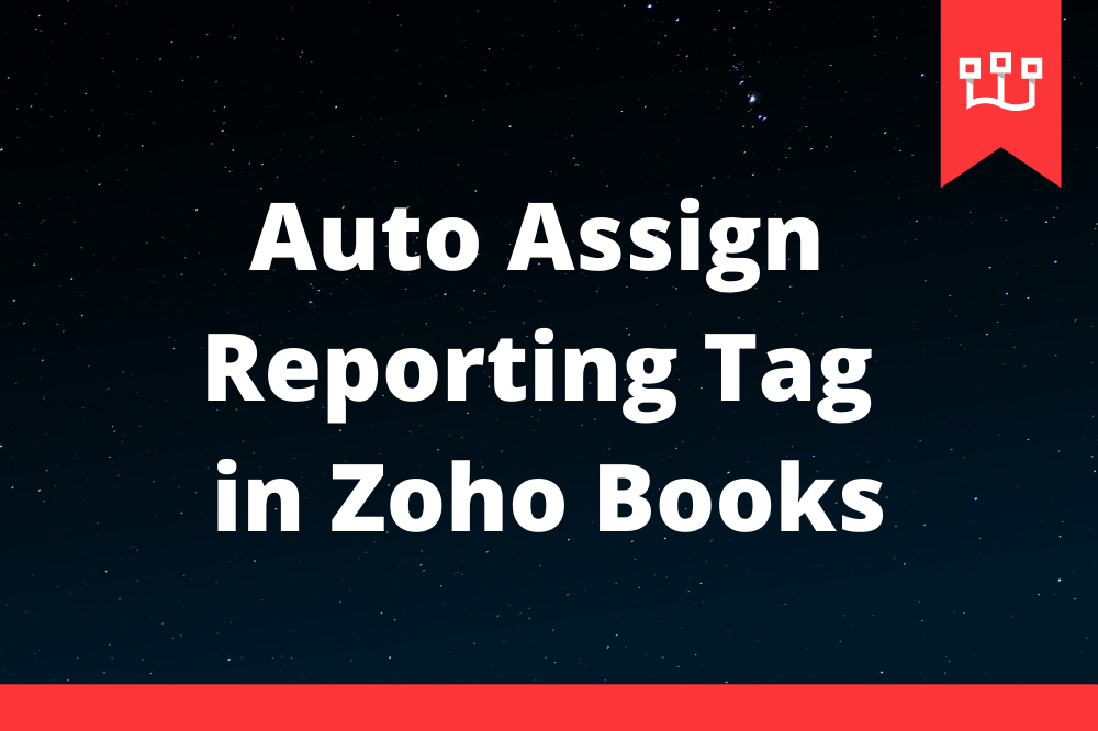 Auto Assign Reporting Tag in Zoho Books