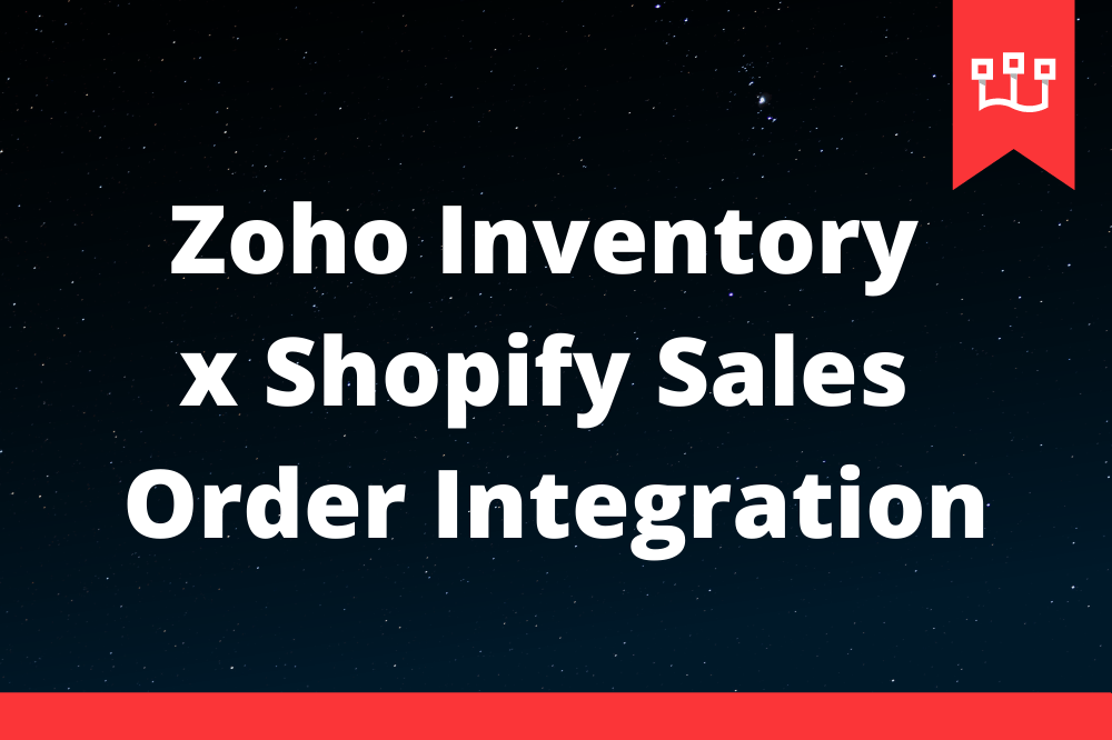 Zoho Inventory x Shopify Sales Order Integration