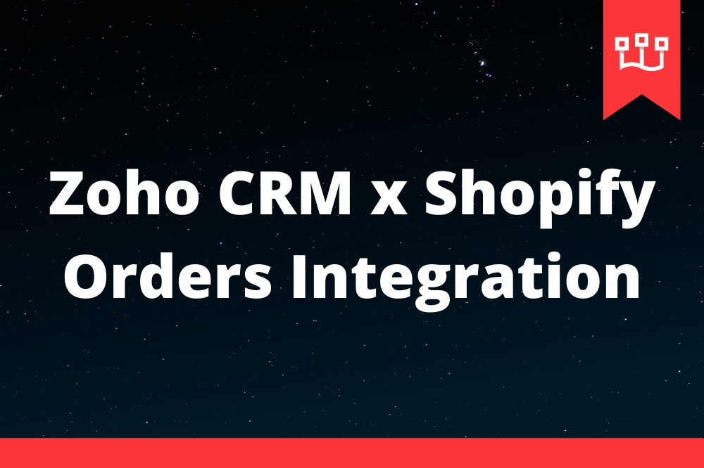 Zoho CRM x Shopify Orders Integration