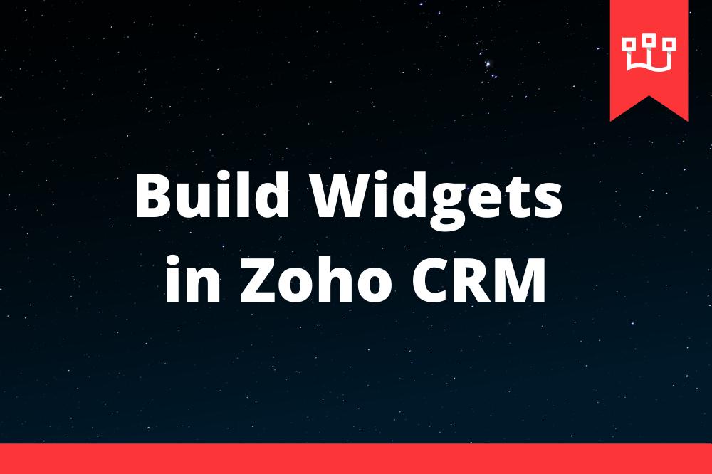 Build Widgets in Zoho CRM