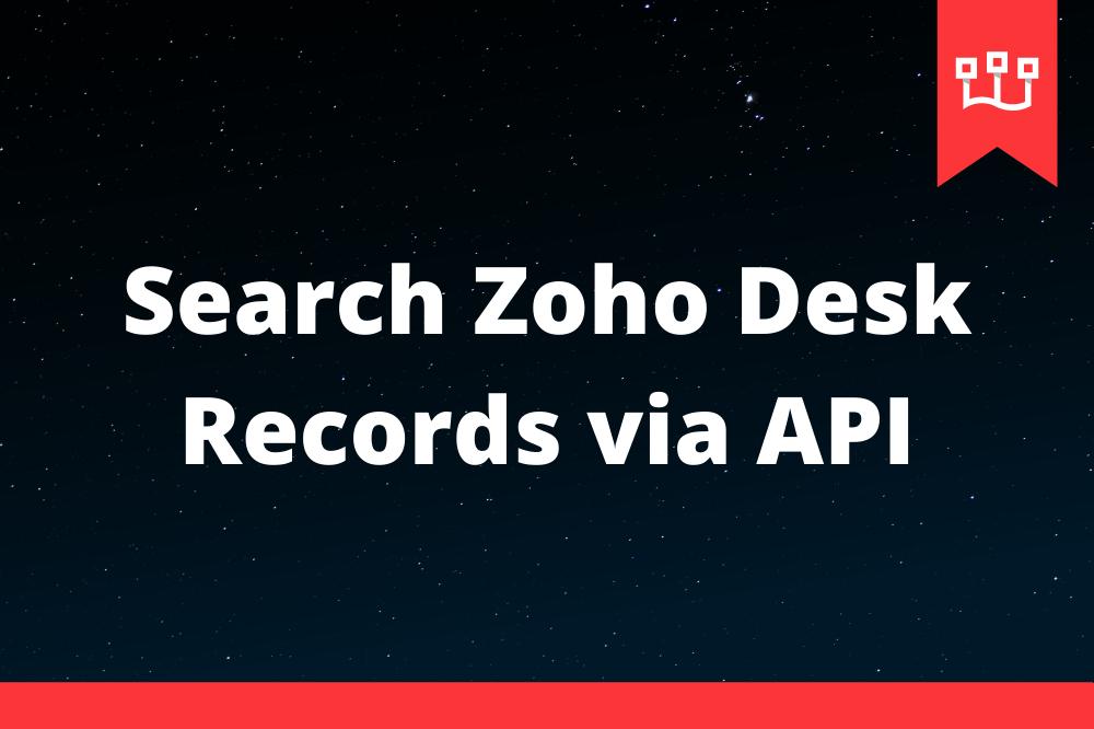 Search Zoho Desk Records via API