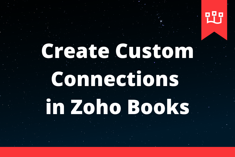 Create Custom Connections in Zoho Books