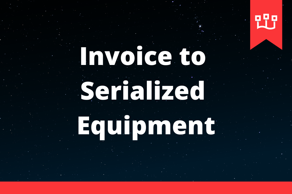 Invoice to Serialized Equipment